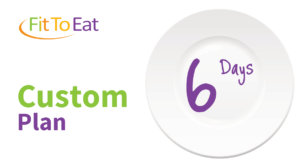 Fit To Eat - Custom 6 Day Plan